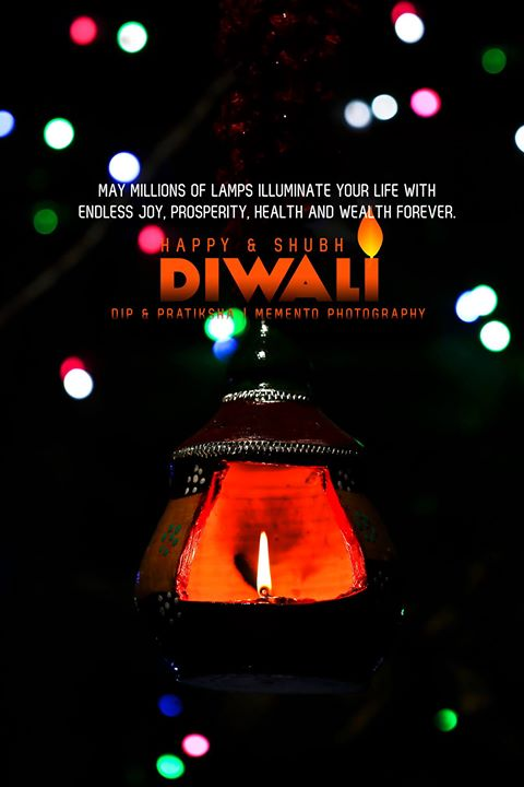 May millions of lamps illuminate your life with endless Joy, Prosperity, Health and Wealth forever.  *Happy & Shubh Diwali.*  Dip Memento Photography.