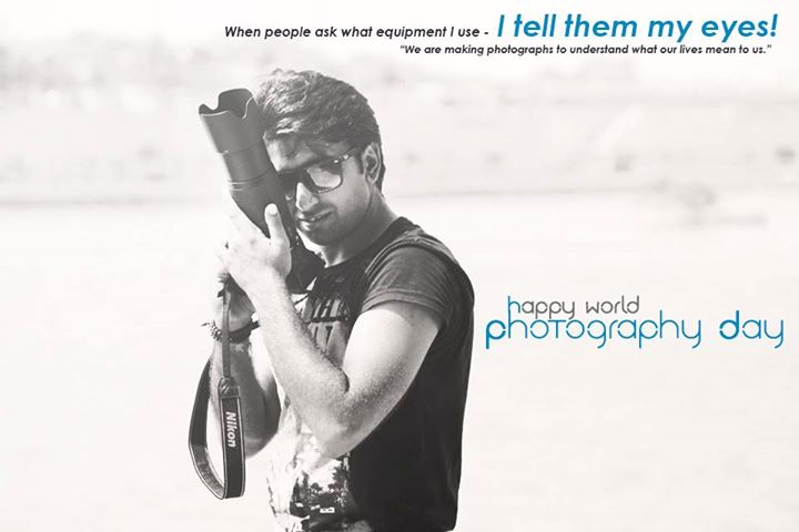 Happy World Photography Day Friends !!!! :)